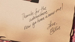 """Thanks for the adventure. Now go have a new one."""" – Up"""