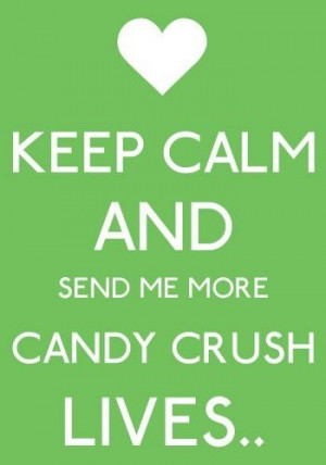 keep calm candy crush | Just