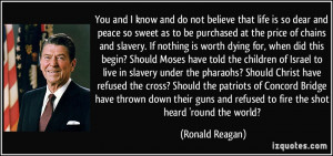 ... guns and refused to fire the shot heard 'round the world? - Ronald