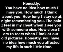Honestly, you have no idea how much I miss you.... - How much I think ...