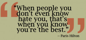 when people you don t even know hate you that s when you know you re ...
