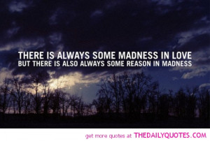 Madness Quotes And Sayings Always-madness-in-love-quotes- ...