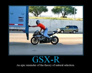 Re: Motorcycle Motivational Posters (funny or not)