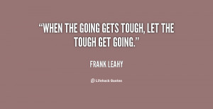 quote-Frank-Leahy-when-the-going-gets-tough-let-the-101920.png