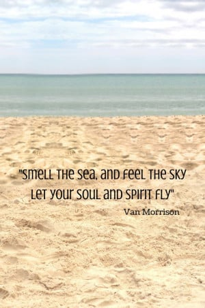 smell-the-sea-feel-the-sky-van-morrison-quotes-sayings-pictures.jpg