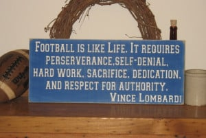 Vince+lombardi+quotes+this+is+a+football