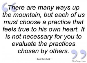 picture quotes and sayings by jack kornfield | ... are many ways up ...