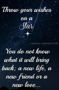 Throw wishes on a star quote via www.Facebook.com/LessonsLearnedInLife