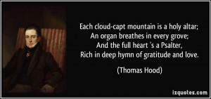 ... Psalter, Rich in deep hymn of gratitude and love. - Thomas Hood