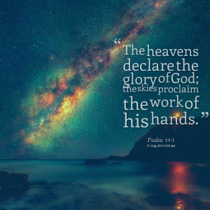 Quotes Picture: the heavens declare the glory of god; the skies ...