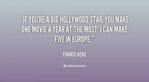 If you're a big Hollywood star, you make one movie a year at the most ...