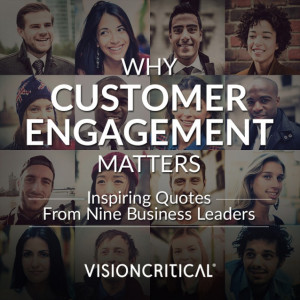 Why Customer Engagement Matters: Inspiring Quotes from Business ...