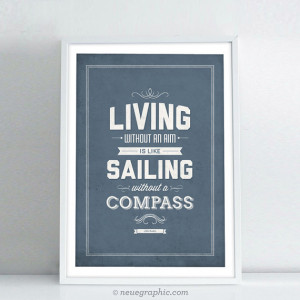 John Ruskin Quote Poster - Living without an aim, is like sailing ...