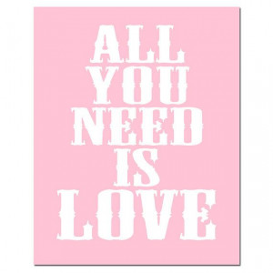 All You Need Is Love - 8x10 Beatles Quote Print - Modern Nursery Decor ...