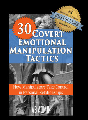 Covert emotional manipulation tactics are underhanded methods of ...