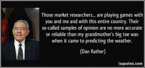 Home Quotes More Dan Rather Quotes