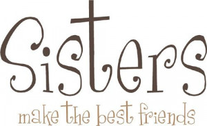 ... Sisters Families, Sister Quotes, Butterflies Sisters Quotes, Little
