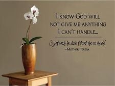 ... Wall Decal Art Saying Decal Quote I know God Handle Mother Teresa L19