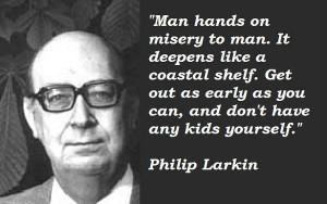 Philip larkin famous quotes 4