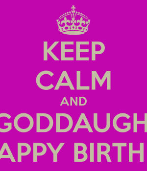 KEEP CALM AND WISH MY GODDAUGHTER IRENE A HAPPY BIRTHDAY