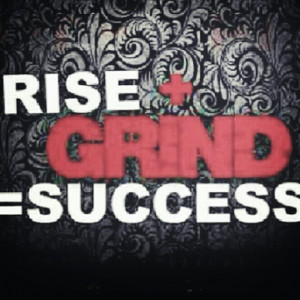 Rise and Grind Quotes