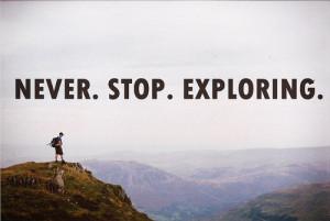 Explore Quotes - Explorer Quote - Travel - Exploration - Exploring