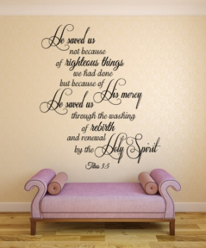 Titus 3:5 He saved us...Christian Wall Decal Quotes