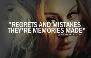 Regrets And Mistakes They're Memories Made