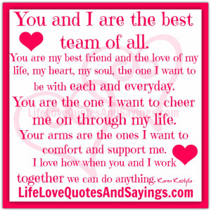 ... the best team of all you are my best friend and the love of my life