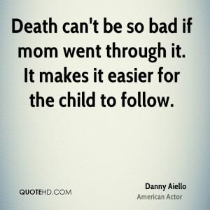 Danny Aiello Mom Quotes