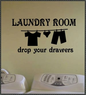 Drop Drawers Laundry Room Vinyl Wall Decals Quotes Lettering