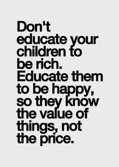 ... this to my siblings and me. Good parenting. Money isn't everything