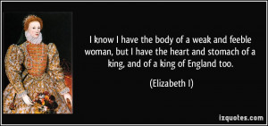 know I have the body of a weak and feeble woman, but I have the ...