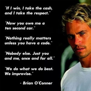 Paul walkers fast and furious quotes
