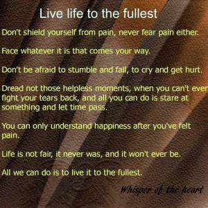 Live life to the fullest!