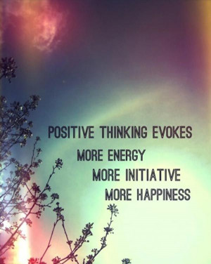 quote-positive-thinking-evokes-more-evergy-more-initiative-more ...
