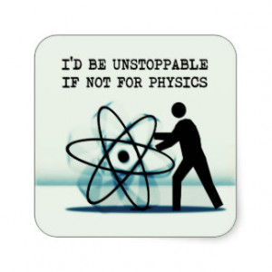 be unstoppable if not for physics square sticker