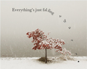 Everything's just falling apart.
