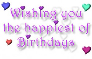 Wishing You The Happiest Of Birthdays