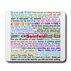 Elaine Gifts > Elaine Office > Seinfeld Quotes Mousepad