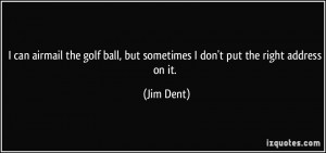 Jim Dent Quote