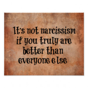 Funny Narcissism Quote Print