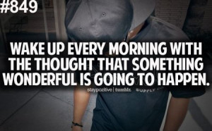 Quote: Wake Up Every Morning With The Thought