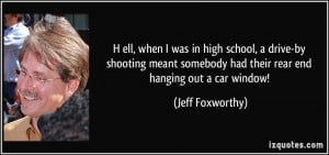 ell, when I was in high school, a drive-by shooting meant somebody ...