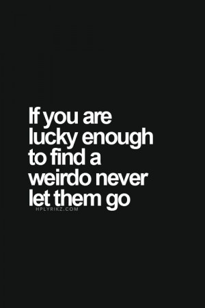 Quotes, Weird Person Quotes, Weird Love Quotes, Friendship Time Quotes ...