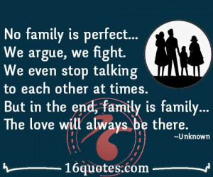 ... talking to each other at times. But in the end, family is family…The