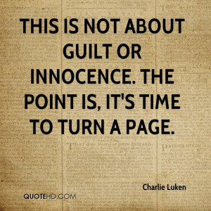 This is not about guilt or innocence. The point is, it's time to turn ...