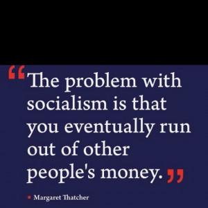 Socialism   Margaret Thatcher Quote