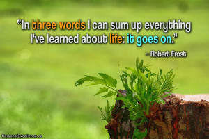 """Inspirational Quote: """"In three words I can sum up everything I've ..."""