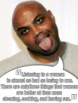 CHARLES BARKLEY. Someone needs to work on his pillow talk ...